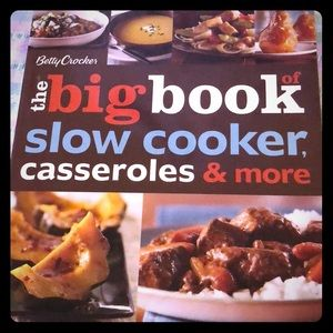 The Big Cookbook of Slow Cooker, Casseroles & More